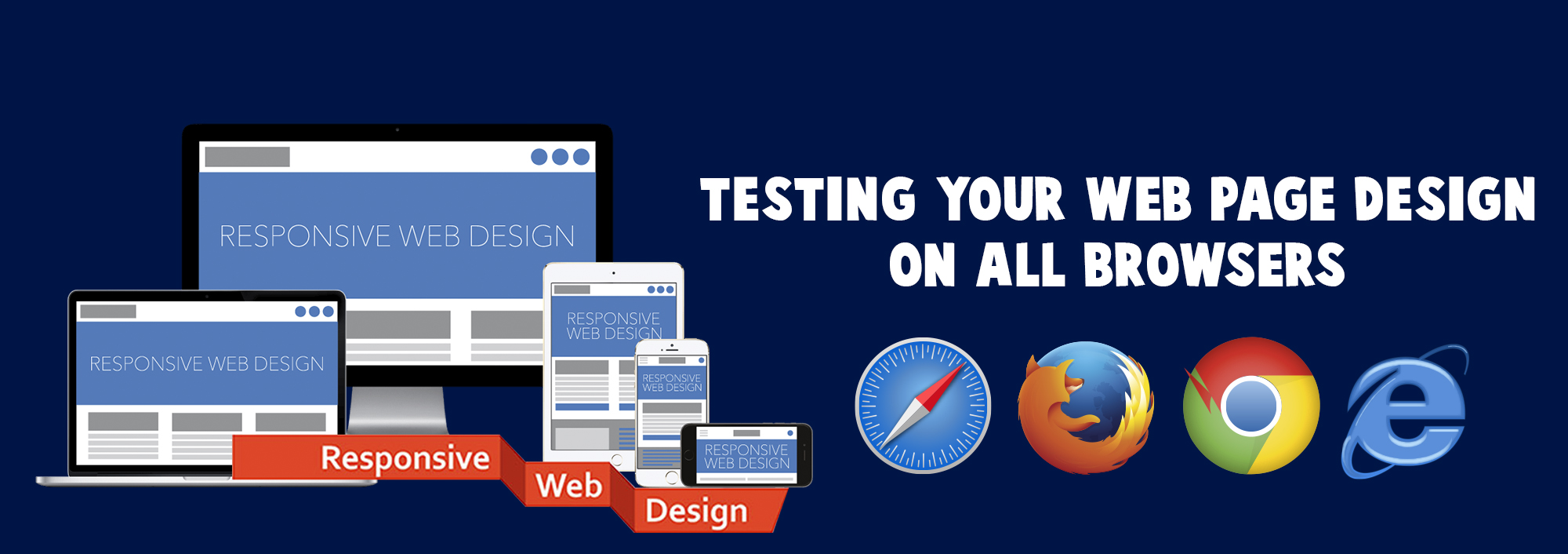 TESTING YOUR WEB PAGE DESIGN ON ALL BROWSERS